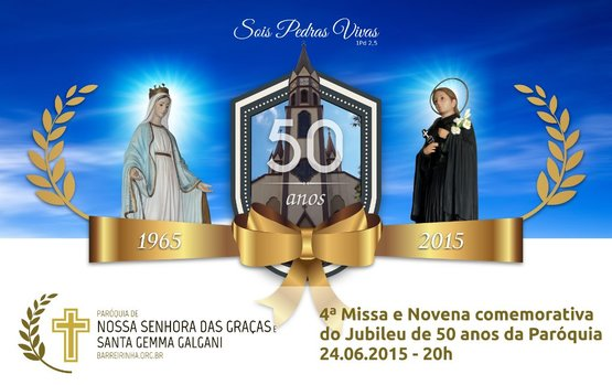 4ª Missa e Novena Comemorativa do Jubileu de 50 anos da Paróquia 24/06/2015 - 20h