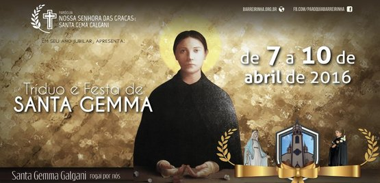 Festa e Tríduo de Santa Gemma Galgani De 07 à 10 de abril de 2016